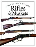 Rifles & Muskets (Collector's Guides)