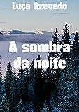 A sombra da noite (Portuguese Edition)