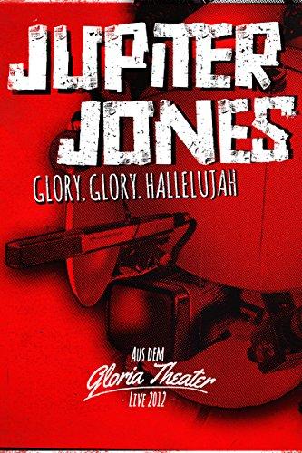 Jupiter Jones - Glory.Glory.Hallelujah (Livevideo)