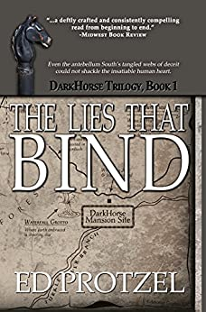 The Lies That Bind (DarkHorse Trilogy Book 1) (English Edition) di [Protzel, Ed]