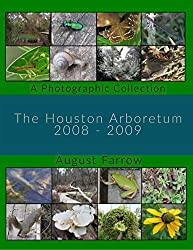 The Houston Arboretum: A Photographic Collection 2008-2019 (English Edition)