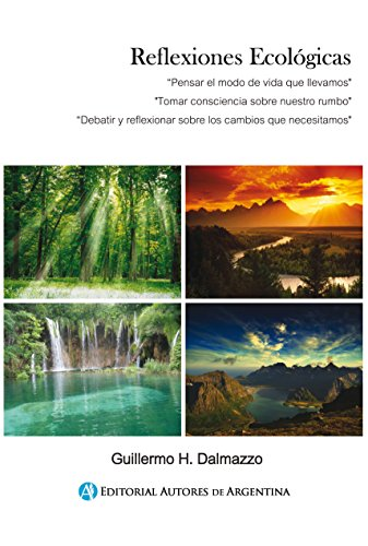 Reflexiones ecológicas por Guillermo Horacio Dalmazzo