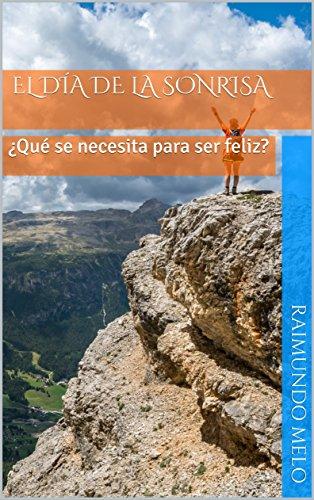El Día de la Sonrisa: ¿Qué se necesita para ser feliz? por Raimundo Melo