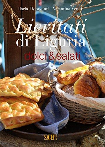 Lievitati di Liguria. Dolci&salati