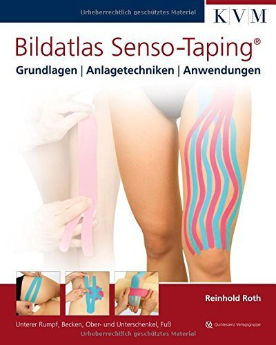 Bildatlas Senso-Taping Band 2: Unterer Rumpf, Becken, Ober- und Unterschenkel, Fuß von Reinhold Roth (25. April 2013) Gebundene Ausgabe Taping Fuß