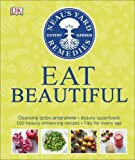 Neal's Yard Remedies Eat Beautiful: Cleansing detox programme * Beauty superfoods* 100 Beauty-enhancing recipes* Tips for every age