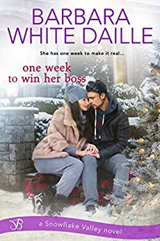 One Week to Win Her Boss (Snowflake Valley Book 2) by [Daille, Barbara White]