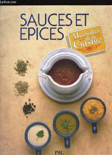 Merveilles de la cuisine. sauces et epices.