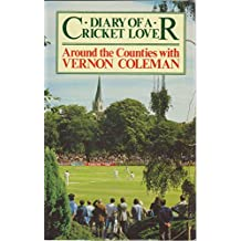 Diary of a Cricket Lover: Around the Counties with Vernon Coleman (English Edition)