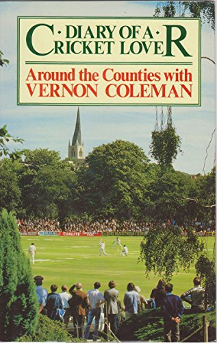 Diary of a Cricket Lover: Around the Counties with Vernon Coleman (English Edition) por Vernon Coleman