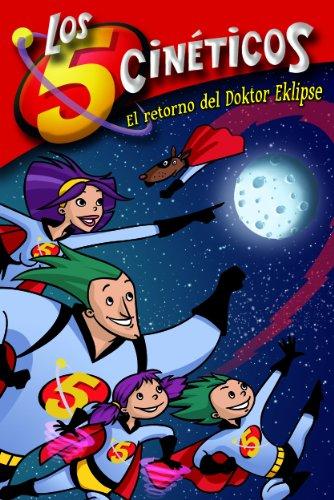El retorno del Doktor Eklipse (Serie Los cinco cinéticos 2)