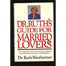 Dr. Ruth's Guide for Married Lovers by Ruth K. Westheimer (1986-07-01)