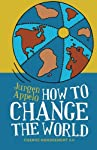 How to Change the World: Chang...