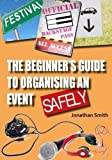 The Beginner's Guide to Organising an Event Safely