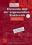 Elemente der angewandten Elektronik: Kompendium für Ausbildung und Beruf (Viewegs Fachbücher der Technik)