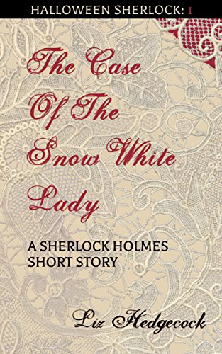 The Case of the Snow-White Lady: A Sherlock Holmes short story (Halloween Sherlock Book 1) (English Edition)