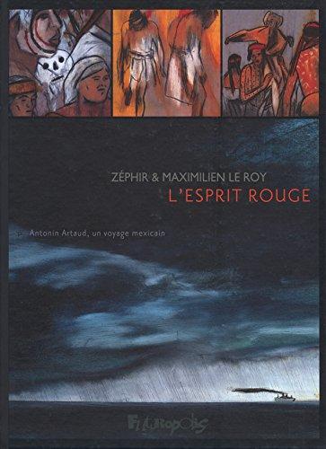 LEsprit rouge: Antonin Artaud, un voyage mexicain