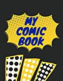 My Comic Book: Blank Comic Book 100 Pages Large Size (8.5' x 11') Create Your Own Comics With This Comic Book Journal Notebook of Comic Book Blanks - ... Comic Book Paper for Children, Kids or Adults