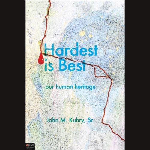 Hardest Is Best: Our Human Heritage  Audiolibri