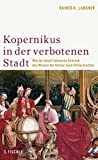 Kopernikus in der Verbotenen Stadt: Wie der Jesuit Johannes Schreck das Wissen der Ketzer nach China brachte by Rainer-K. Langner (2007-09-13) - Rainer-K. Langner
