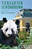Der Tiergarten Schönbrunn - Mythos und Wahrheit