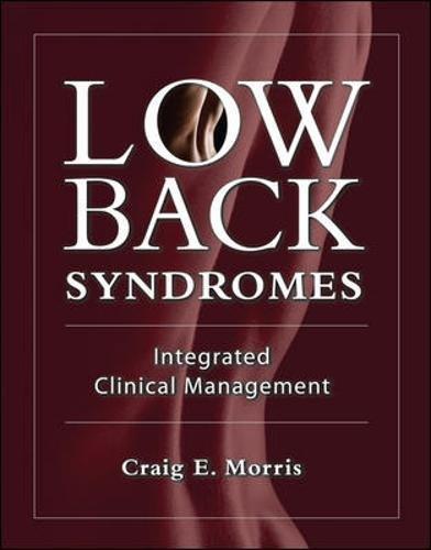 Low Back Syndromes: Integrated Clinical Management por Craig E Morris