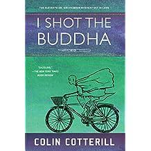 I Shot the Buddha (Dr. Siri Paiboun Mystery)