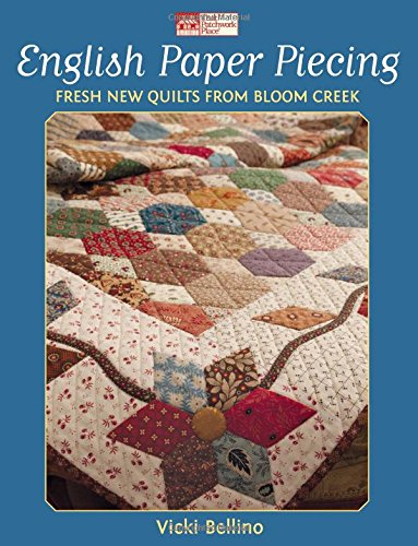 english-paper-piecing-fresh-new-quilts-from-bloom-creek-that-patchwork-place