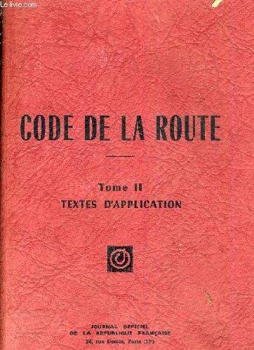 CODE DE LA ROUTE TOME 2 TEXTES D'APPLICATION. par COLLECTIF