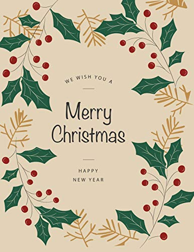We wish you a Merry Christmas Happy new year: Winterberry for merry christmas on light brown cover and Sketch Blank pages, Extra large (8.5 x 11) inches, 110 pages, White paper, Sketch, Draw and Paint