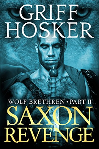 Saxon Revenge (Wolf Brethren Book 2) (English Edition) par Griff Hosker