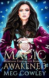 Magic Awakened: An Arthurian High Fantasy Tale (Interactive Immersive Fantasy Augmented Reality Edition) (Morgana Chronicles Book 1)