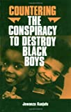 Countering the Conspiracy to Destroy Black Boys: v. 1: Vol 1