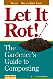 Let it Rot!: The Gardener's Guide to Composting (Third Edition) (Storey's Down-To-Earth Guides) (English Edition)