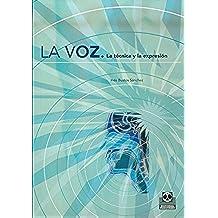 La voz: La técnica y la expresión (Logopedia)