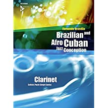 Brazilian and Afro-Cuban Jazz Conception: Klarinette. Lehrbuch mit CD.