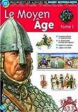 Le Moyen Age, Tome 1 - Documentation scolaire en images autocollantes - Dès 7 ans