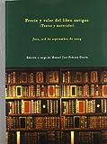 Precio y valor del libro antiguo : textos y materiales (Fuera de colección)