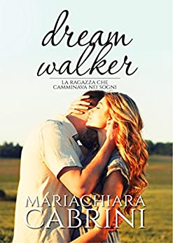 Dreamwalker di [Mariachiara Cabrini]
