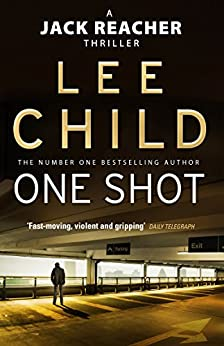 One Shot (Jack Reacher, Book 9) by [Child, Lee]