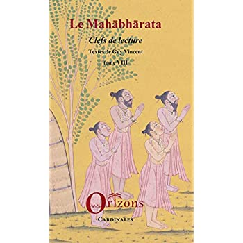 Le Mahabharata - Tome VIII: Clefs de lecture