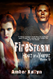 Firestorm (Heart of a Vampire, Book 5) (English Edition)