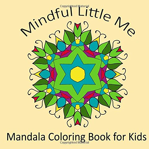 Mindful Little Me: Mandala Coloring Book For Kids: Volume 34 (Adult Coloring Patterns)