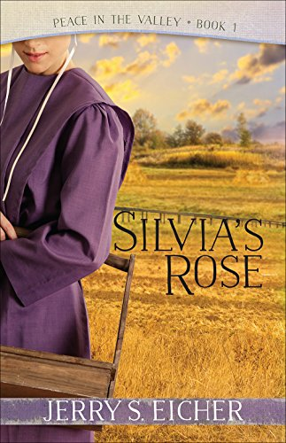 Silvia's Rose (Peace in the Valley, Band 1)