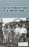 De la Françafrique à la Mafiafrique (French Edition) by Verschave François-Xavier(1905-06-27) - TRIBORD
