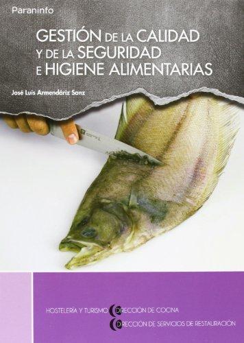 Gestióndelacalidadydelaseguridadehigienealimentarias por José Luis Armendáriz Sanz