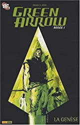 Green Arrow, Tome 1 : La genèse
