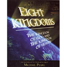 Eight Kingdoms: And then there was ONE by Michael Pearl (2006-09-01)
