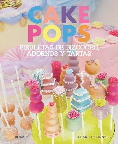 Cake Pops. Piruletas de bizcocho, adornos y tartas por Clare O'Connell