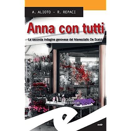 Anna Con Tutti. La Seconda Indagine Genovese Del Maresciallo De Scalzi